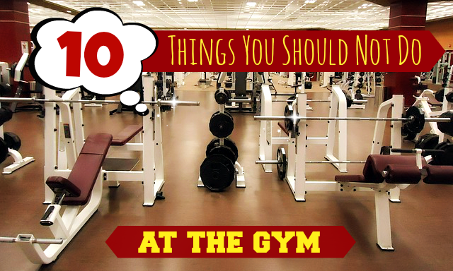 10 things to avoid doing at the gym