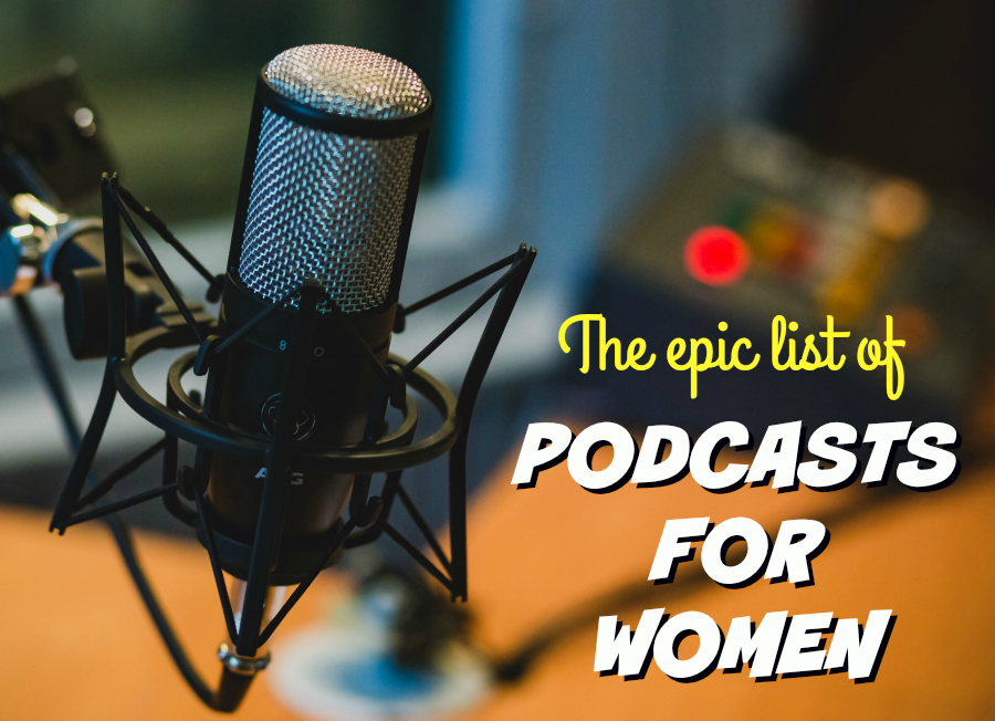 The epic list of podcasts for women