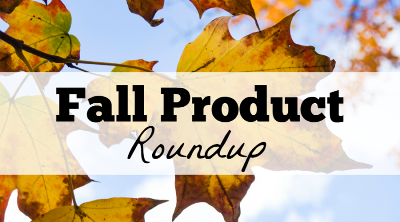 Fall Product Roundup {A few of my favorite things}