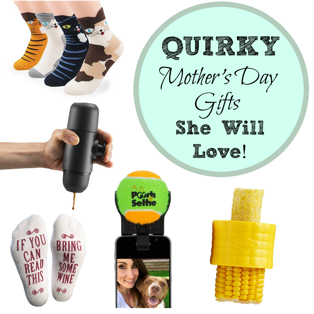 Quirky Mother's Day Gifts
