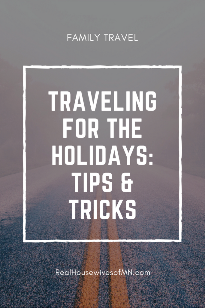 Traveling for the holidays_ tips and tricks