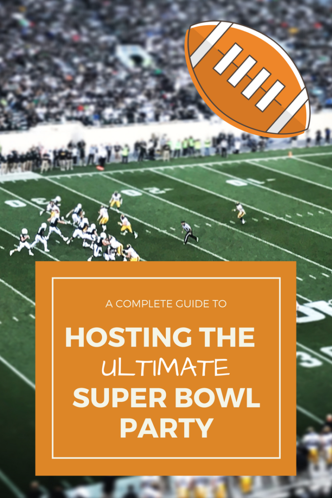 Ultimate guide to hosting a Super Bowl party